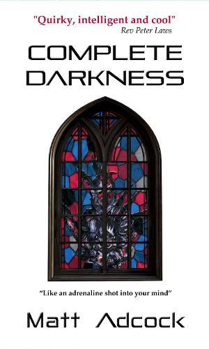 Complete Darkness - A Darkmatters Novel 1 (Paperback)