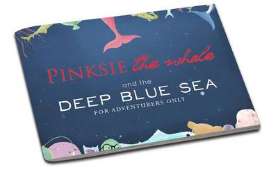 Pinksie the Whale: 2: And the Deep Blue Sea (Paperback)
