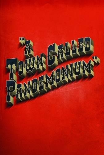 A Town Called Pandemonium - Pandemonium 1 (Paperback)