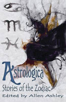 Astrologica: Stories of the Zodiac (Paperback)