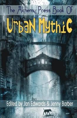 The Alchemy Press Book of Urban Mythic (Paperback)