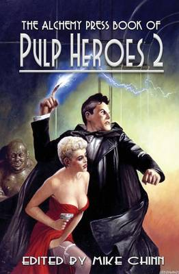 The Alchemy Press Book of Pulp Heroes 2 (Paperback)