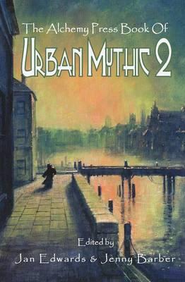 The Alchemy Press Book of Urban Mythic 2 (Paperback)