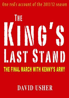 The King's Last Stand: The Final March with Kenny's Army (Paperback)