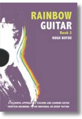 Rainbow Guitar: Book 2: A Colourful Approach to Teaching and Learning Guitar from the Beginning for Individual or Group Tuition (Paperback)