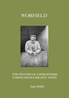Worfield: The History of a Shropshire Parish From Earliest Times (Paperback)