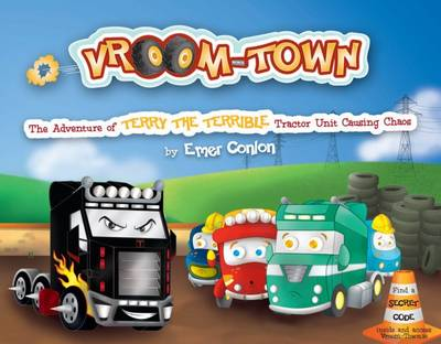 Vroom-town: the Adventure of Terry the Terrible Tractor Unit Causing Chaos - Vroom-Town 2 (Paperback)