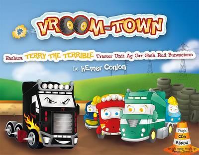 Vroom-Town: Eachtra Terry the Terrible Tractor Unit Ag Cur Gach Rud Bunoscoinn - Vroom-Town (Paperback)
