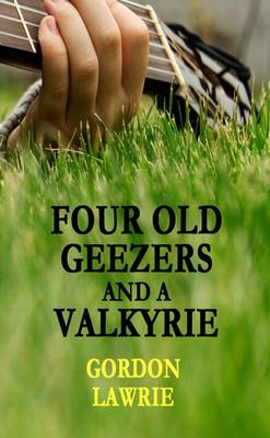 Four Old Geezers and a Valkyrie (Paperback)
