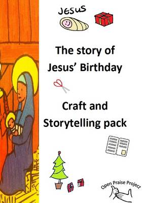 The Story of Jesus' Birthday Craft and Storytelling Pack: Open Praise Project (Paperback)