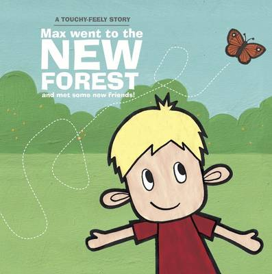 Max Went to the New Forest... (Board book)