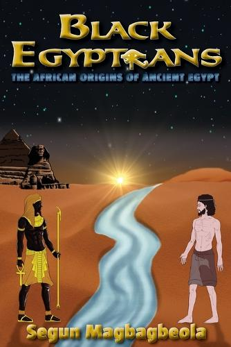 Black Egyptians: The African Origins of Ancient Egypt (Paperback)