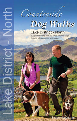 Countryside Dog Walks - Lake District North: 20 Graded Walks with No Stiles for Your Dogs (Paperback)