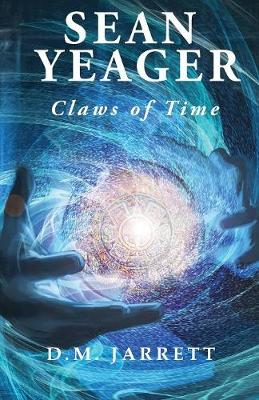 Sean Yeager Claws of Time - Sean Yeager Adventures 3 (Paperback)