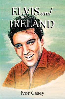 Elvis and Ireland (Paperback)