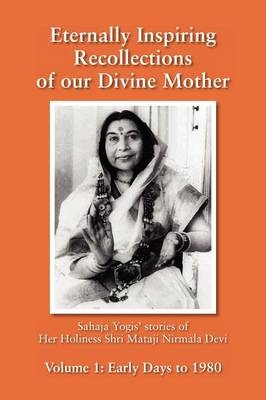 Eternally Inspiring Recollections of Our Divine Mother, Volume 1: Early Days to 1980 (Paperback)