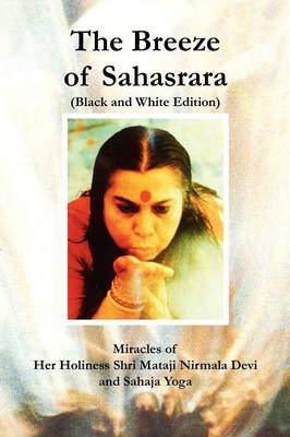 The Breeze of Sahasrara (Black and White Edition) (Paperback)