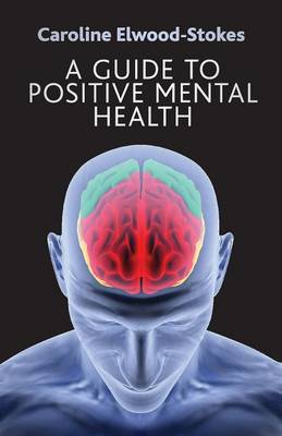 A Guide to Positive Mental Health (Paperback)