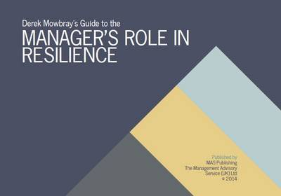 Derek Mowbray's Guide to the Manager's Role in Resilience (Spiral bound)