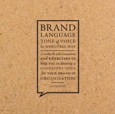 Brand Language: Tone of Voice the Wordtree Way (Paperback)