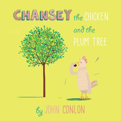 Chansey the Chicken and the Plum Tree (Paperback)