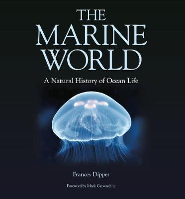 The Marine World: A Natural History of Ocean Life (Hardback)