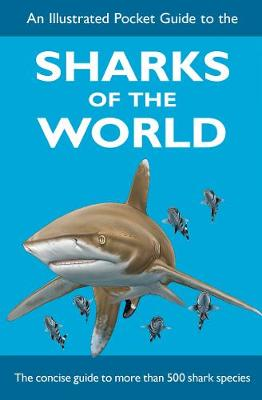 An Illustrated Pocket Guide to the Sharks of the World (Paperback)
