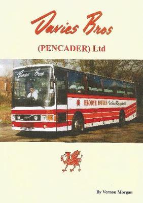 Davies Bros (Pencader) Ltd.: Incorporating Davies Bros (Carmarthen) Ltd. and Davies Bros International Tours. (Paperback)