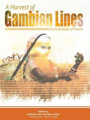 A Harvest of Gambian Lines: a Poetry Anthology (Paperback)