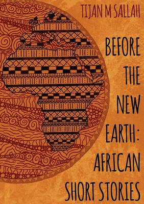 Before the New Earth: African Short Stories (Paperback)