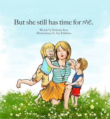 But She Still Has Time for Me (Hardback)