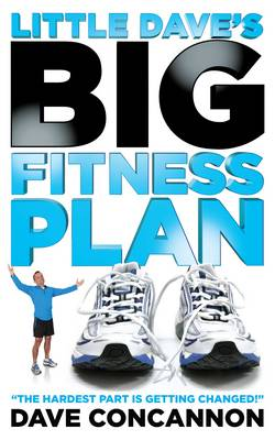 Little Dave's Big Fitness Plan: The Hardest Part is Getting Changed (Paperback)