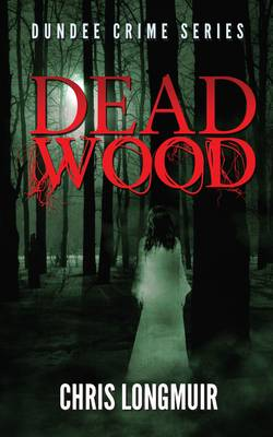 Dead Wood - Dundee Crime Series (Paperback)