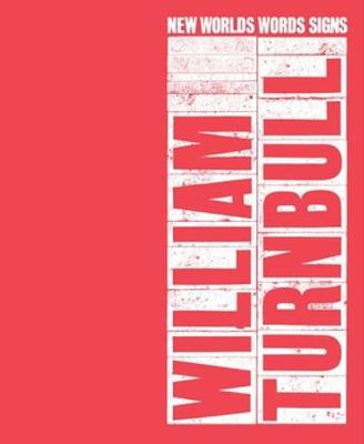 William Turnbull: New Worlds, Words, Signs (Hardback)
