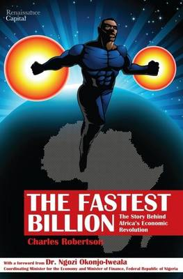 The Fastest Billion: The Story Behind Africa's Economic Revolution (Hardback)