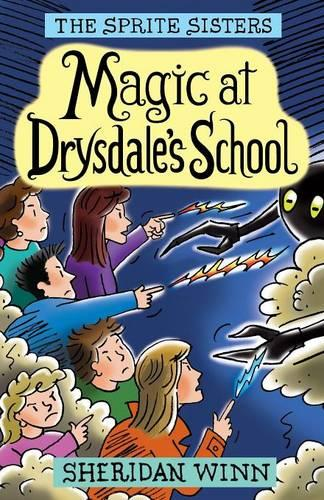 The Sprite Sisters: Magic at Drysdale's School (Vol 7) (Paperback)
