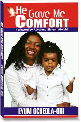 He Gave Me Comfort (Paperback)