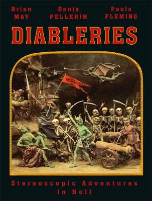 Diableries: Stereoscopic Adventures in Hell (Hardback)