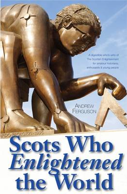 Scots Who Enlightened the World (Paperback)