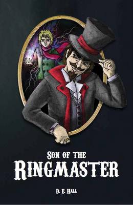 Son of the Ringmaster: 1: Join the Galaxy-Hopping, Magical Community (Paperback)