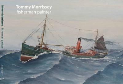 Tommy Morrissey: Fisherman Painter (Paperback)