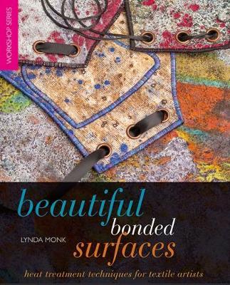 Beautiful Bonded Surfaces: Heat treatment techniques for textile artists - Workshop Series (Paperback)