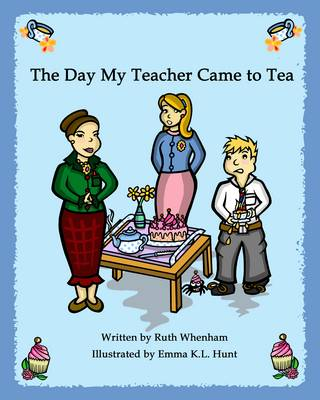 The Day My Teacher Came to Tea (Hardback)