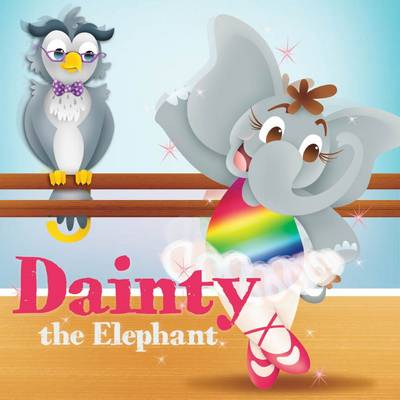 Dainty the Elephant (Hardback)