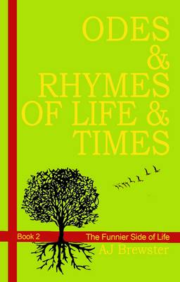 Odes & Rhymes of Life & Times: Book 2: The Funnier Side of Life (Paperback)