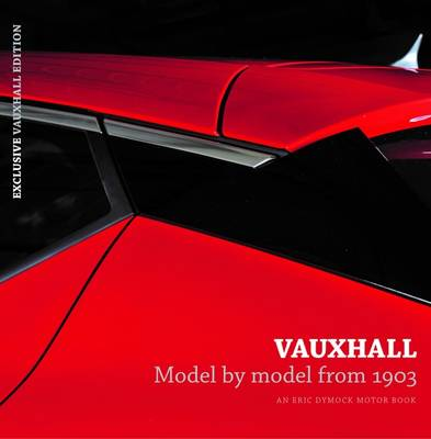 Vauxhall Model by Model from 1903: An Eric Dymock Motor Book (Hardback)