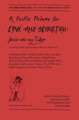 A Poetic Primer for Love and Seduction: Naso Was My Tutor - The Emma Press Ovid 1 (Paperback)