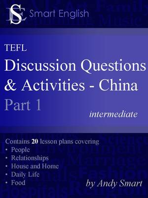 Smart English - TEFL Discussion Questions & Activities - China: Part 1: Teacher's Book (Paperback)