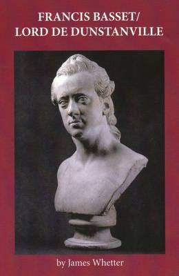 Francis Basset / Lord de Dunstanville (Paperback)