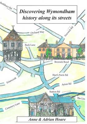 Discovering Wymondham History: Along Its Streets (Paperback)